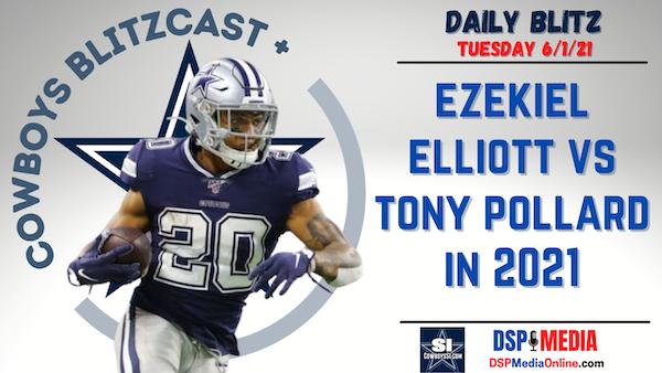 Daily Blitz - 6/1/21 - Ezekiel Elliott vs Tony Pollard In 2021