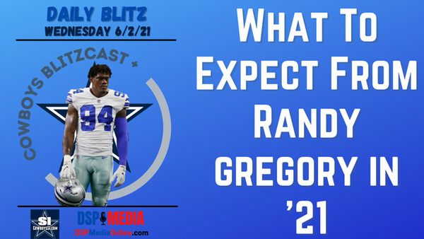 Daily Blitz - 6/2/21 – What To Expect From Randy Gregory In '21