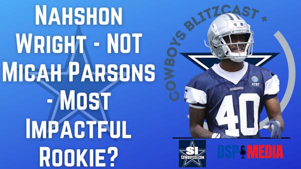 Daily Blitz - 6/22/21 – Nahshon Wright – Not Micah Parsons – Most Impactful Rookie?