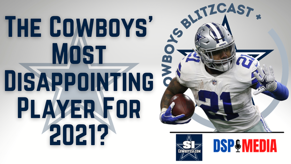 The Most Disappointing Cowboys Player For 2021?