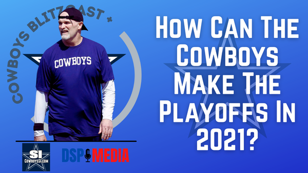 Daily Blitz – 7/1/21 – How Can The Cowboys Make The Playoffs In 2021?