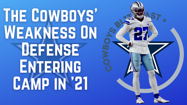 Daily Blitz – 7/2/21 – Cowboys Defense: Where's The Weak Link?