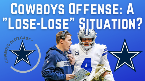 Daily Blitz – 7/6/21 – Cowboys Offense: A Lose-Lose Situation?