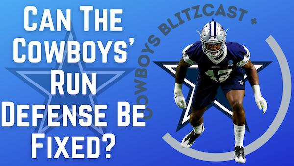 Daily Blitz – 7/13/21 – Can The Cowboys Run Defense Be Fixed?