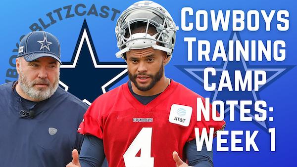 Daily Blitz – 7/26/21 – Cowboys Oxnard Training Camp Week 1 Notes & Observations