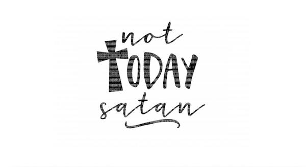 Ep. 57 - Not Today satan