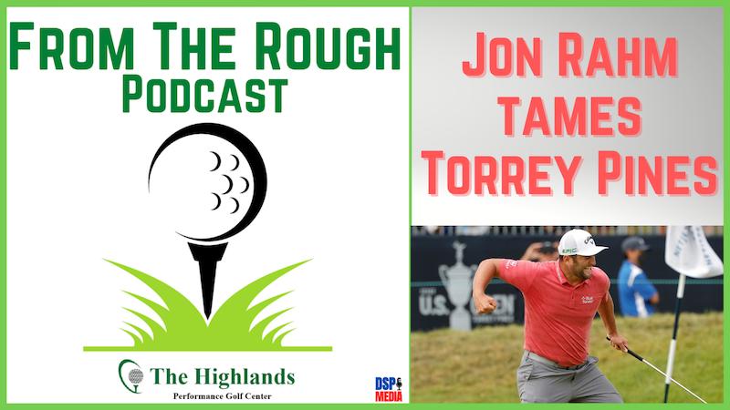 Episode image for Ep22: Jon Rahm Tames Torrey Pines