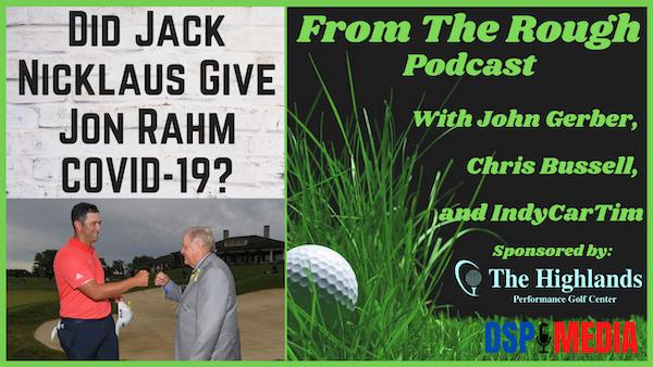Ep20: Did Jack Nicklaus Give Jon Rahm COVID-19?
