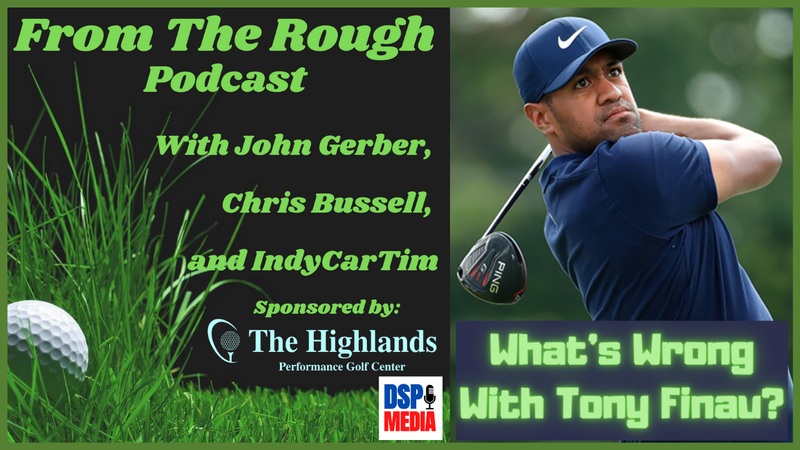 Episode image for Ep12: What's Wrong With Tony Finau? | Timm's New Favorite Golfer