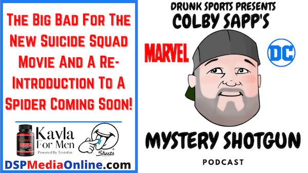 Ep10: The Big Bad For The New Suicide Squad Movie And A Re-Introduction To A Spider Coming Soon!