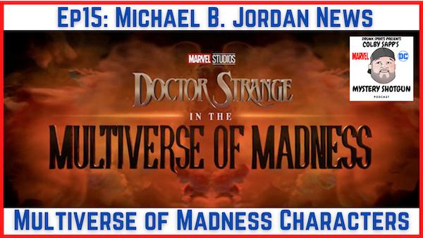 Ep15: Michael B. Jordan & HBO Max Superman | Multiverse of Madness Characters