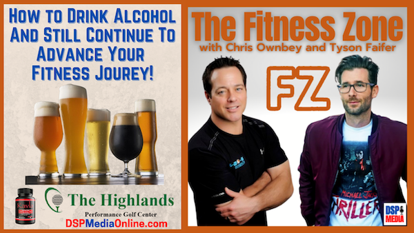 Ep19: Drink Beer, Wine, & Liquor and Still Advance Your Fitness Journey!
