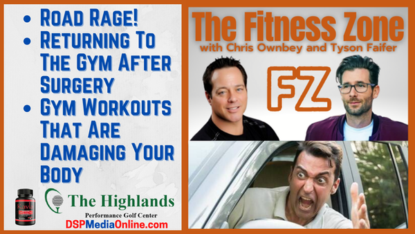 Ep20: Road Rage | How To Return To The Gym After Surgery | Gym Exercises That Are Hurting You