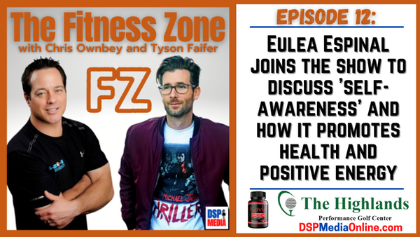 Ep12: Eulea Espinal - Self Awareness And How It Promotes Health And Positive Energy