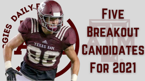 Texas A&M Aggies Daily Blitz – 8/3/21 – Five Breakout Candidates For 2021