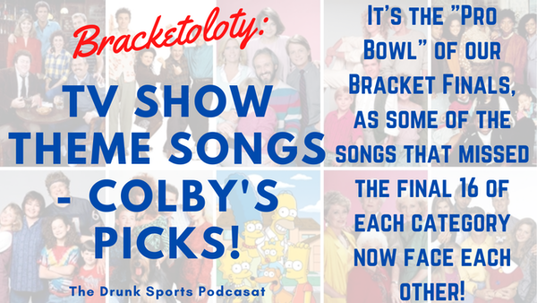 """Bracketology: TV Show Theme Songs - Colby Sapp's """"Pro Bowl"""" Division"""