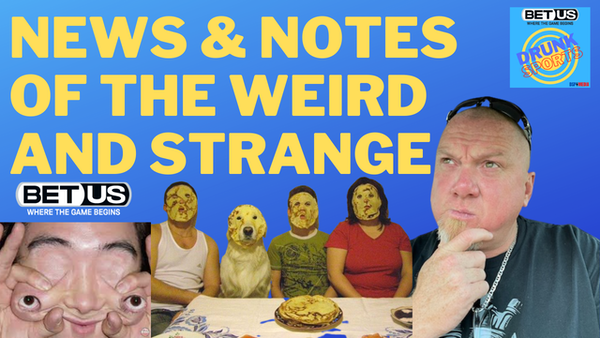 Colby Sapp's News & Notes of the Weird and Strange 8/18/21