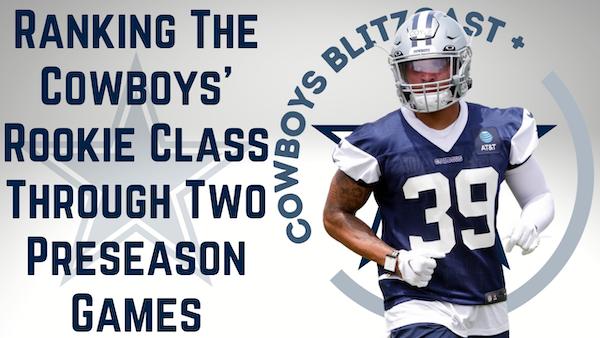 Dallas Cowboys Daily Blitz – 8/18/21 – Grading The Cowboys' Rookies After 2 Preseason Games