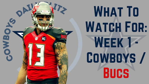 Dallas Cowboys Daily Blitz – 9/8/21 – What To Watch For: Cowboys Vs Bucs