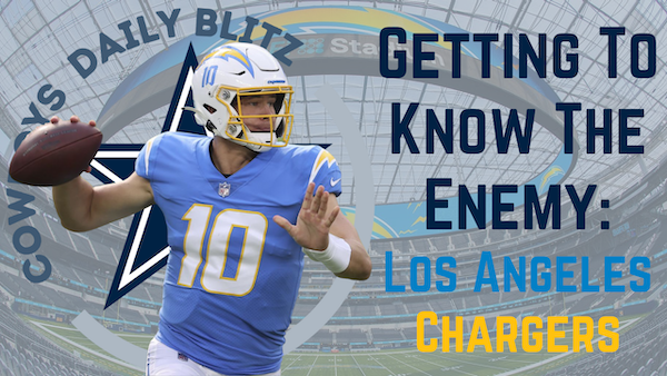 Dallas Cowboys Daily Blitz – 9/15/21 – Getting To Know The Enemy: L.A. Chargers