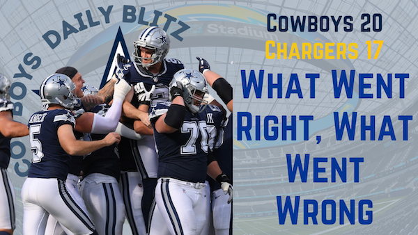Dallas Cowboys Daily Blitz – 9/21/21 – Cowboys 20, Chargers 17; What Went Right, What Went Wrong
