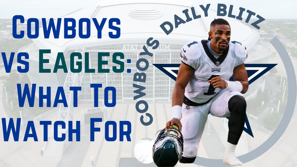Dallas Cowboys Daily Blitz – 9/24/21 – Hurts vs Parsons, Cowboys vs Eagles: What To Watch For