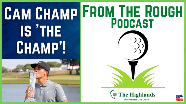 Ep26: Cam Champ is 'The Champ'!