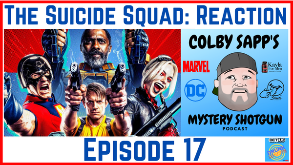 Ep17: The Suicide Squad - Reaction!