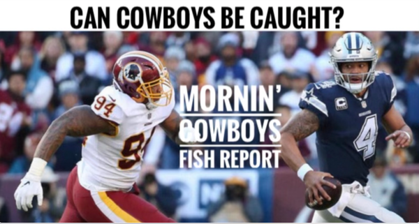 Fish Report Podcast - MORNIN' #Cowboys ! Fish Report - Can #DallasCowboys Be Caught?