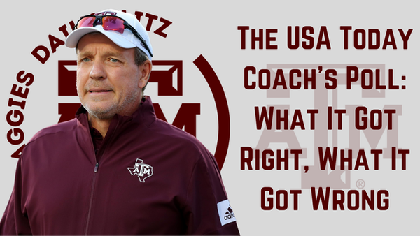 Texas A&M Aggies Daily Blitz – 8/12/21 – What The USA Today Coaches Poll Got Right And Wrong