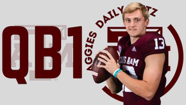 Texas A&M Aggies Daily Blitz – 8/25/21 – Aggies QB1: Haynes King