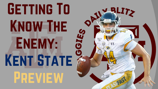 Texas A&M Aggies Daily Blitz – 9/1/21 – Get To Know The Enemy: Kent State Gold Flashes
