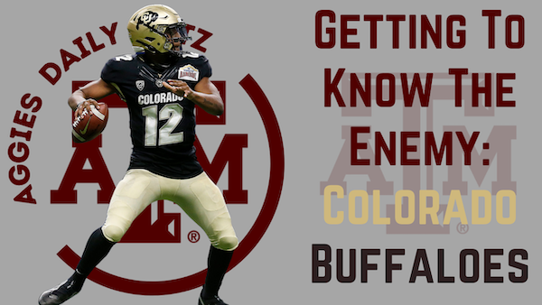 Texas A&M Aggies Daily Blitz – 9/8/21 – Getting To Know The Enemy: Colorado Buffaloes