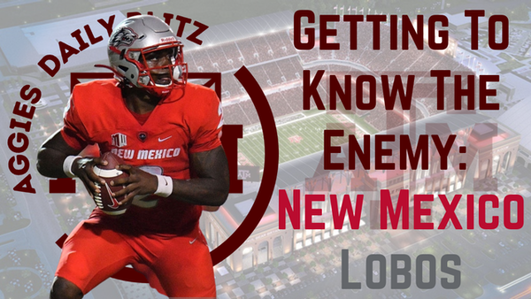 Texas A&M Aggies Daily Blitz – 9/15/21 – Getting To Know The Enemy: New Mexico Lobos