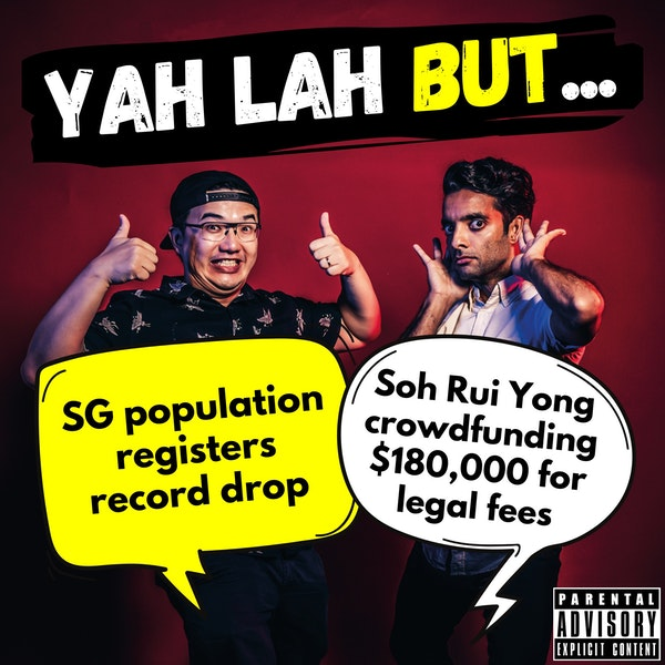 #213 - Singapore population registers record drop & runner Soh Rui Yong crowdfunding $180,000 for legal fees