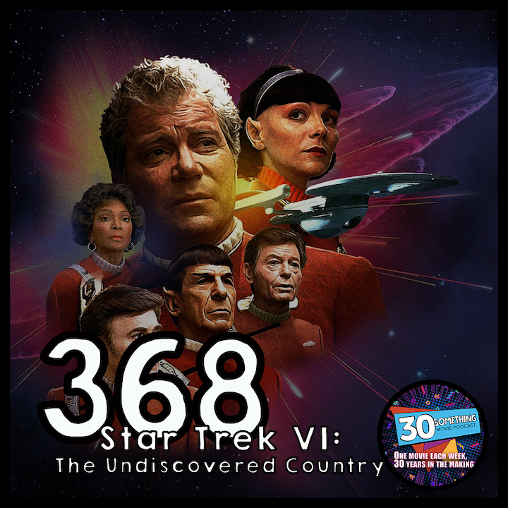 """Episode #368: """"Protect Your Kneecaps""""   Star Trek VI: The Undiscovered Country (1991)"""