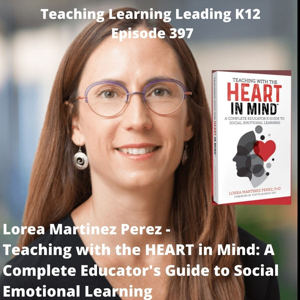 Lorea Martinez Perez - Teaching with the HEART in Mind: A Complete Educator's Guide to Social Emotional Learning - 397 Image