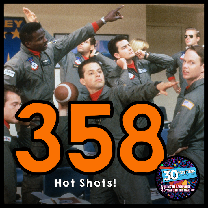 """Episode #358: """"Now they go all the way up""""   Hot Shots! (1991)"""