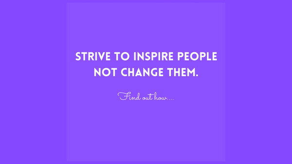 Conversations With Coryelle- Inspire others- don't try to change them!