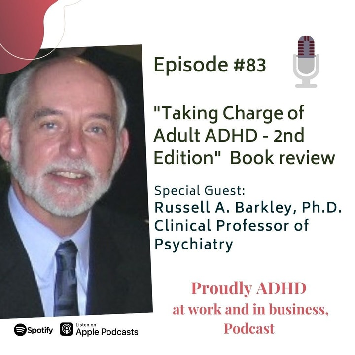"""#83 """"Taking Charge of Adult ADHD"""" - 2nd edition   Guest Russell Barkley"""