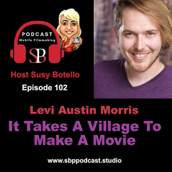 It Takes A Village To Make A Movie - Levi Austin Morris