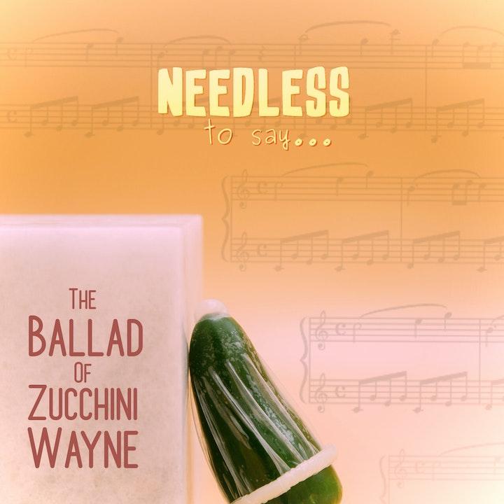 The Ballad of Zucchini Wayne