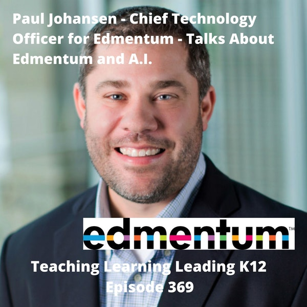 Paul Johansen - Chief Technology Officer for Edmentum - talks about Edmentum and A.I. - 369 Image