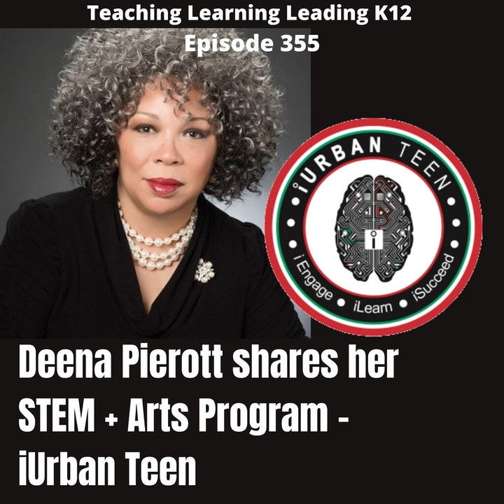 Deena Pierott shares her STEM + Arts Program  for Youth of Color- iUrban Teen - 355