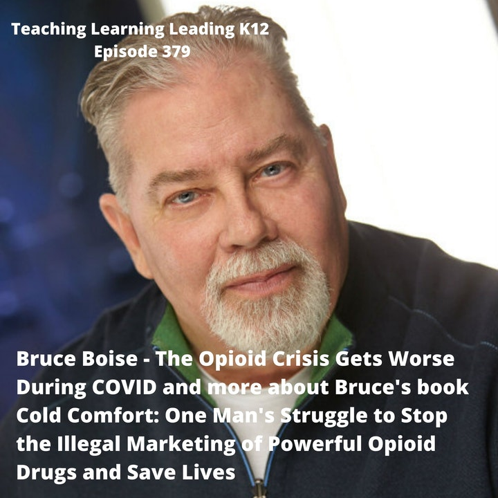 Bruce Boise - Opioid Crisis Gets Worse During COVID and His Book Cold Comfort: One Man's Struggle to Stop the Illegal Marketing of Powerful Opioid Drugs and Save Lives - 379