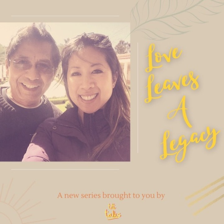 Legacy Stories - A tribute to TCha's father, Luis Alberto Chavez-Tay