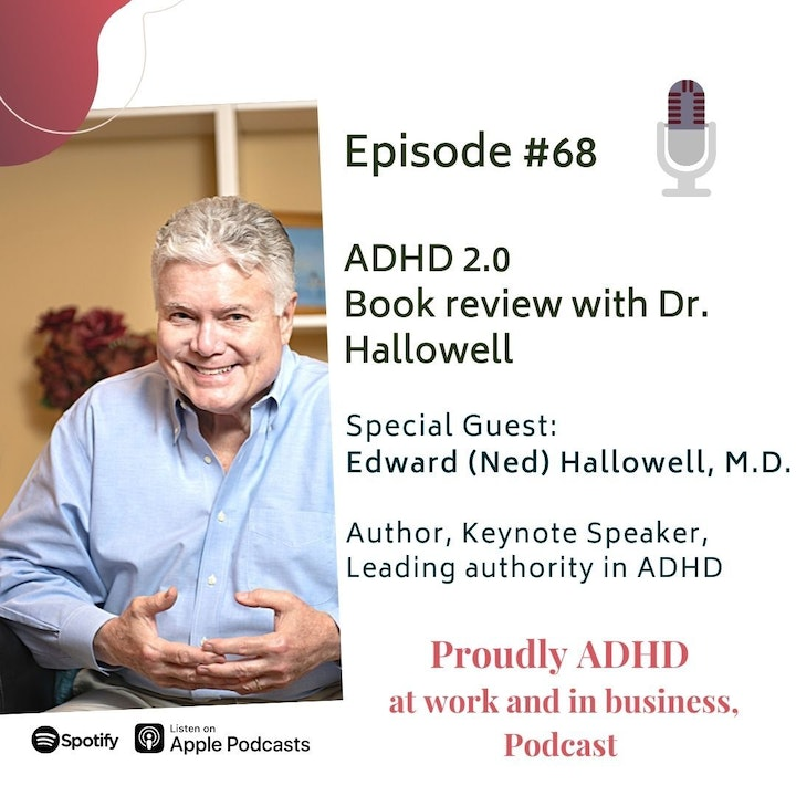 Episode image for #68: ADHD 2.0 book review | Guest: Dr. Ned Hallowell