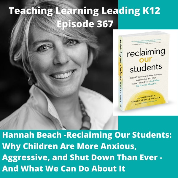 Hannah Beach - Reclaiming Our Students: Why Children Are More Anxious, Aggressive, and Shut Down Than Ever - And what We Can Do About It - 367 Image