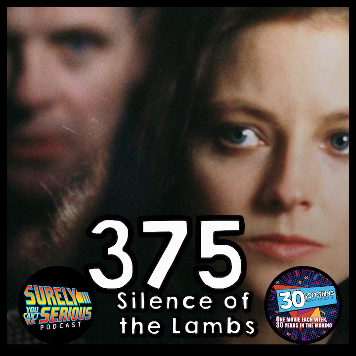 """Episode #375: """"Have the lambs stopped screaming?""""   Silence of the Lambs (1991)"""