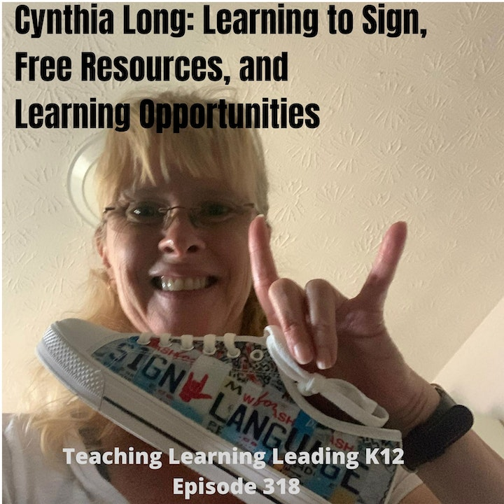 Cynthia Long: Learning to Sign, Free Resources, and Learning Opportunities - 318